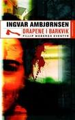 """""""Drapene i Barkvik - Fillip Mobergs eventyr"""" av Ingvar Ambjørnsen"""