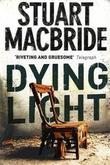 """""""Dying light"""" av Stuart MacBride"""