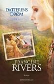 """""""Datterens drøm"""" av Francine Rivers"""