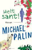 """""""Helt sant! roman"""" av Michael Palin"""