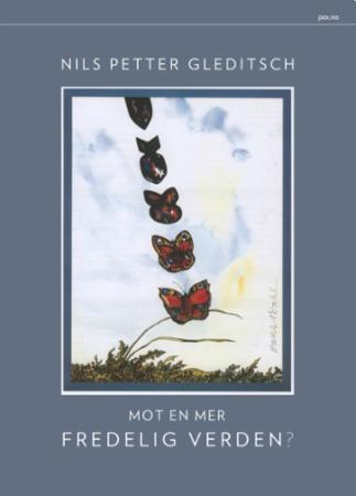 """""""Mot en mer fredelig verden?"""" av Nils Petter Gleditsch"""
