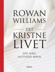 """""""Det kristne livet dåp, bibel, nattverd, bønn"""" av Rowan Williams"""
