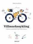 """""""Villmarkssykling sykkelen som redskap for turer overalt"""" av Mikkel Soya Bølstad"""