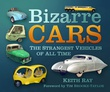"""Bizarre Cars - The Strangest Vehicles of All Time"" av Keith Ray"