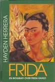 """""""Frida en biografi over Frida Kahlo"""" av Hayden Herrera"""