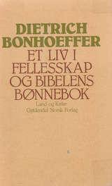 """""""Et liv i fellesskap og Bibelens bønnebok"""" av Dietrich Bonhoeffer"""
