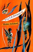 """""""Tigermannen - fortellinger"""" av Øistein Hølleland"""