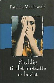 """""""Skyldig til det motsatte er bevist"""" av Patricia MacDonald"""