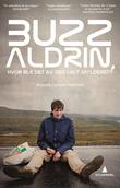"""""""Buzz Aldrin, hvor ble det av deg i alt mylderet? - roman"""" av Johan Harstad"""