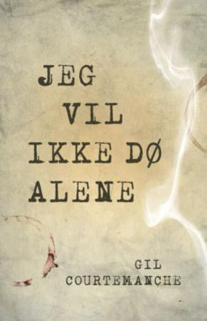 """""""Jeg vil ikke dø alene"""" av Gil Courtemanche"""
