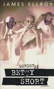 """""""Mordet på Betty Short"""" av James Ellroy"""