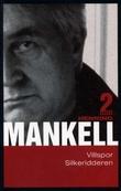 """""""Silkeridderen ; Villspor"""" av Henning Mankell"""