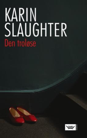 """""""Den troløse"""" av Karin Slaughter"""