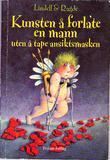 """""""Kunsten å forlate en mann uten å tape ansiktsmasken"""" av Unni Lindell"""