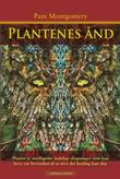 """""""Plantenes ånd - planter er intelligente åndelige skapninger som kan heve vår bevissthet til et nivå der healing kan skje"""" av Pam Montgomery"""