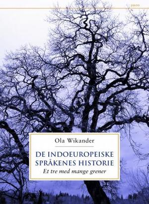 """""""De indoeuropeiske språkenes historie - et tre med mange grener"""" av Ola Wikander"""