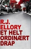 """""""Et helt ordinært drap"""" av R.J. Ellory"""