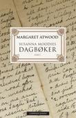 """""""Susanna Moodies dagbøker - (dikt)"""" av Margaret Atwood"""