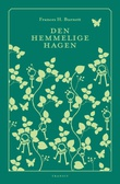 """""""Den hemmelige hagen - roman"""" av Frances H. Burnett"""