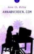 """Anna@verden.com"" av Anne Ch. Østby"