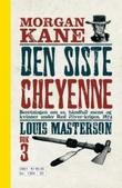 """""""Den siste Cheyenne"""" av Louis Masterson"""