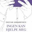 """""""Ingen kan hjelpe meg - en lesereise med Elling"""" av Ingvar Ambjørnsen"""