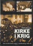 """""""Kirke i krig den norske kirke under 2. verdenskrig"""" av Pål A. Berg"""