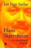 """""""Hans Skjervheim - ein intellektuell biografi"""" av Jan Inge Sørbø"""
