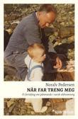 """""""Når far treng meg - ei forteljing om pårørande i norsk eldreomsorg"""" av Noralv Pedersen"""