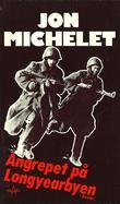 """""""Angrepet på Longyearbyen - en kort framtidsroman"""" av Jon Michelet"""