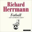 """""""Fotball den alvorlige leken"""" av Richard Herrmann"""