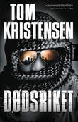 """""""Dødsriket - thriller"""" av Tom Kristensen"""