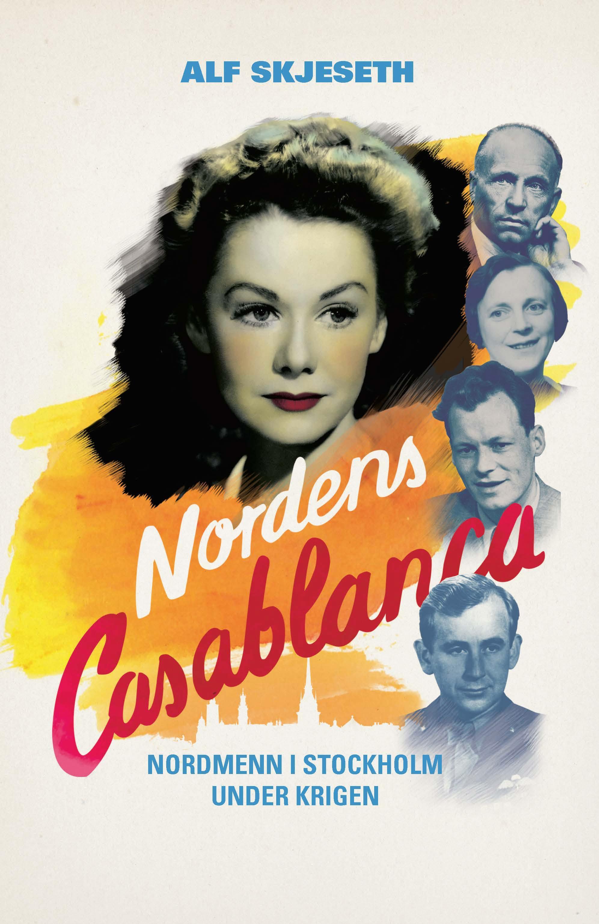 """Nordens Casablanca - nordmenn i Stockholm under krigen"" av Alf Skjeseth"