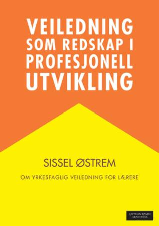 """""""Veiledning som redskap i profesjonell utvikling - om yrkesfaglig veiledning for lærere"""" av Sissel Østrem"""