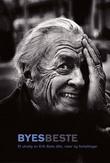 """""""Byes beste - et utvalg av Erik Byes dikt, viser og fortellinger"""" av Erik Bye"""