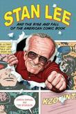 """Stan Lee and the Rise and Fall of the American Comic Book"" av Jordan Raphael"