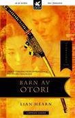 """""""Barn av Otori - Otorienes tid"""" av Lian Hearn"""