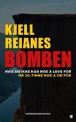 """""""Bomben hvis du ikke har noe å leve for må du finne noe å dø for"""" av Kjell Reianes"""
