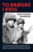 """""""To brødre i krig fortellingen om Alf og Bjarne Dramstad"""" av Knut Flovik Thoresen"""