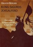 """""""Kong Sigurds jorsalferd - 1108 - 1111"""" av Halvor Bergan"""