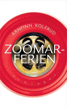 """Zoomarferien - roman"" av Arnfinn Kolerud"