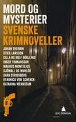 """""""Mord og mysterier - svenske krimnoveller"""" av John-Henri Holmberg"""
