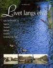 """""""Livet langs elva - Oslohistorie fra Sagene, Torshov, Bjølsen, Iladalen, Sandaker, Åsen"""" av Gro Røde"""