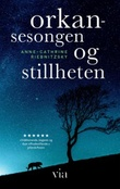 """""""Orkansesongen og stillheten - roman"""" av Anne-Cathrine Riebnitzsky"""