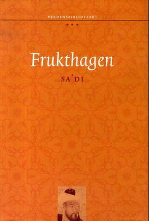 """""""Frukthagen"""" av Sa'di"""