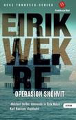 """""""Operasjon Snøhvit - spenningsroman"""" av Eirik Wekre"""