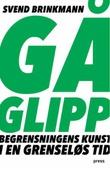 """""""Gå glipp"""" av Svend Brinkmann"""