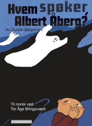"""""""Hvem spøker, Albert Åberg?"""" av Gunilla Bergström"""
