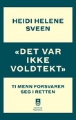 """""""""""Det var ikke voldtekt"""" ti menn forsvarer seg i retten"""" av Heidi Helene Sveen"""