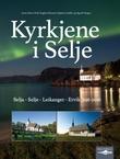 """""""Kyrkjene i Selje - Selja - Selje - Leikanger - Ervik 996-2016"""" av Anne Marta Hoff"""